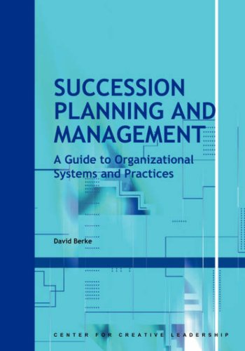 Succession Planning and Management: A Guide to