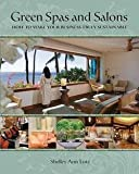 img - for Green Spas and Salons : How to Make Your Business Truly Sustainable (Paperback)--by Shelley Ann Lotz [2013 Edition] book / textbook / text book