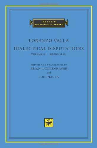 Dialectical Disputations: 2 (The I Tatti Renaissance Library)