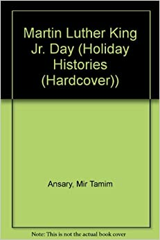 Martin Luther King Jr. Day (Holiday Histories): Mir Tamim ...