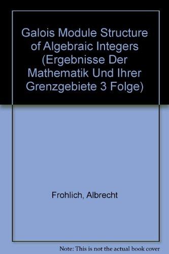 Galois Module Structure of Algebraic Integers (Ergebnisse Der Mathematik Und Ihrer Grenzgebiete 3 Folge) (Algebraic Number Theory Frohlich compare prices)