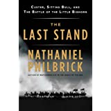 The Last Stand: Custer, Sitting Bull, and the Battle of the Little Bighorn ~ Nathaniel Philbrick