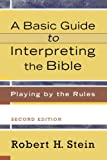 img - for Basic Guide to Interpreting the Bible, A: Playing by the Rules book / textbook / text book