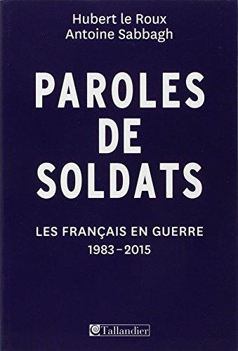 Paroles de soldats, les français en guerre : 1983-2015
