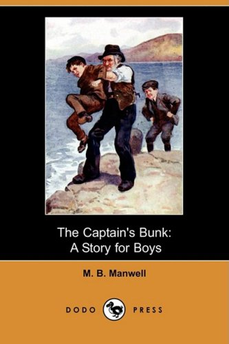 The Captain's Bunk: A Story for Boys (Dodo Press)