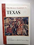 img - for The Human Tradition in Texas (#9 Human Traditions in America Series) book / textbook / text book