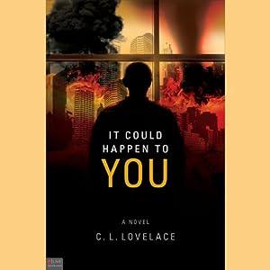 It Could Happen to You: A Novel | [C. L. Lovelace]