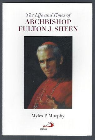 The Life and Times of Archbishop Fulton J. Sheen