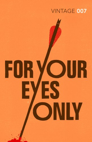 For Your Eyes Only: James Bond 007 (Vintage Classics)