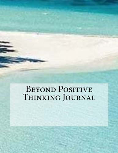 Beyond Positive Thinking Journal