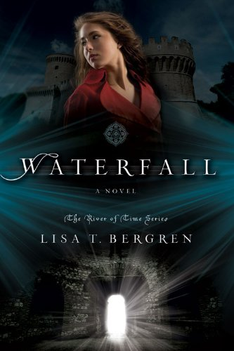Waterfall: A Novel (River of Time Series) by Lisa T. Bergren