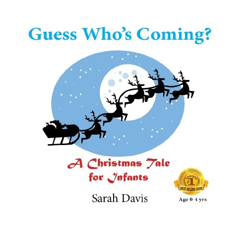 Sarah Davis - Guess Who's Coming? - A Christmas tale for pre-school children about Santa Claus (Tales 4 Tots)