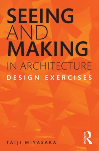 Seeing and Making in Architecture: Design Exercises by Taiji Miyasaka (2013-09-21) (Seeing And Making In Architecture compare prices)