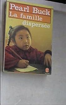 La terre chinoise, tome 3 : La famille dispersée par Buck