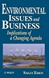 img - for Environmental Issues and Business : Implications of a Changing Agenda (Hardcover)--by Sally Eden [1996 Edition] book / textbook / text book