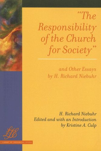 The Responsibility of the Church for Society and Other Essays (Lte) (Library of Theological Ethics), H. RICHARD NIEBUHR