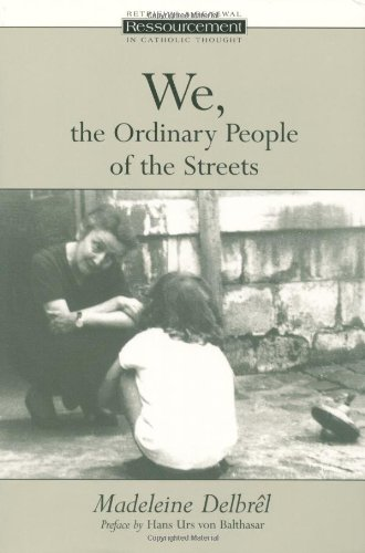 We, the Ordinary People of the Streets (Ressourcement:  Retrieval and Renewal in Catholic Thought)