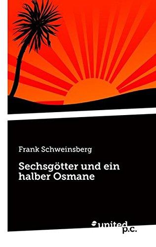 Sechsgotter Und Ein Halber Osmane  [Schweinsberg, Frank] (Tapa Blanda)