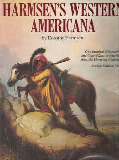 Harmsen's Western Americana; A Collection of One Hundred Western Paintings With Biographical Profiles of the Artists., Dorothy Harmsen