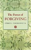 The Power of Forgiving (English, Spanish, French, Italian, German, Japanese, Chinese, Hindi and Korean Edition)