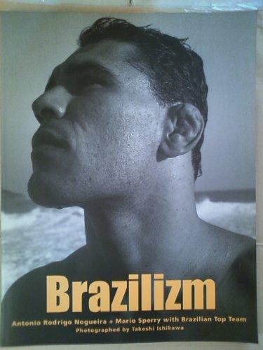 Brazilizm—アントニオ・ホドリゴ・ノゲイラ&マリオ・スペーヒー写真集 [大型本] / 石川 武志 (著); ブックマン社 (刊)