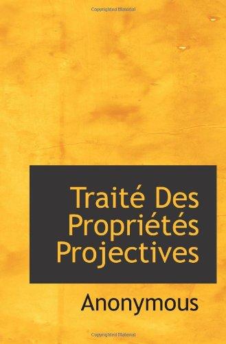 Traité Des Propriétés Projectives (French Edition)