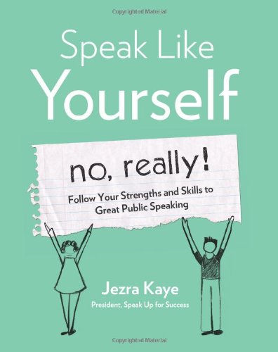 Speak Like Yourself--no, Really!