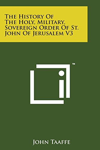 The History of the Holy, Military, Sovereign Order of St. John of Jerusalem V3