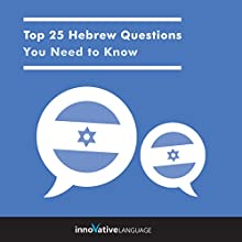 Top 25 Hebrew Questions You Need to Know Audiobook by  Innovative Language Learning LLC Narrated by  Innovative Language Learning LLC