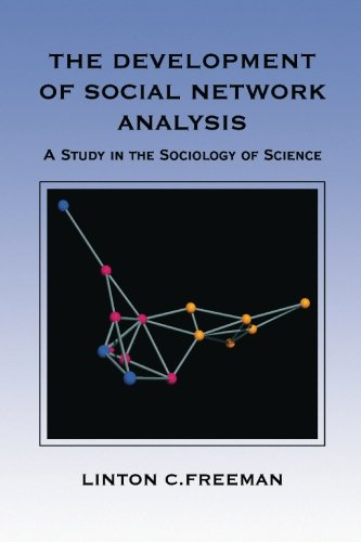 The Development of Social Network Analysis: A Study in the Sociology of Science