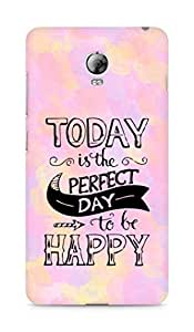 AMEZ today is the perfect day to be happy Back Cover For Lenovo Vibe P1