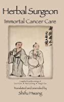 Herbal Surgeon Immortal Cancer Care