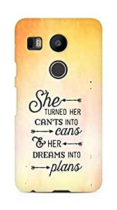 AMEZ cants into cans dreams into plans Back Cover For LG Nexus 5x