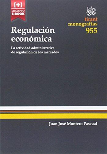 Regulación Económica. La Actividad Administrativa de Regulación de los Mercados (Monografías)