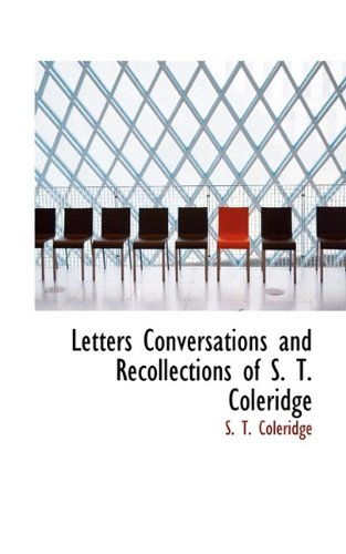 Letters Conversations and Recollections of S. T. Coleridge