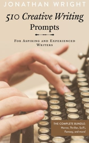 510 Creative Writing Prompts: For Aspiring and Experienced Writers (Bundle)
