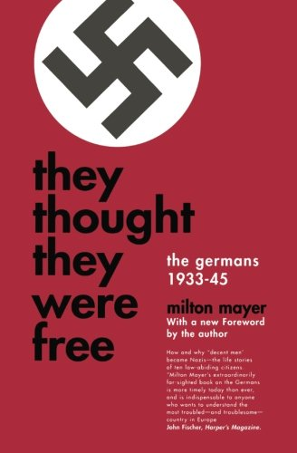 Amazon.com: They Thought They Were Free: The Germans, 1933-45 (9780226511924): Milton Mayer: Books