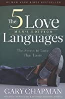 The Five Love Languages Men's Edition: The Secret to Love That Lasts