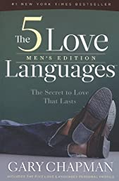 The 5 Love Languages Men's Edition: The Secret to Love That Lasts