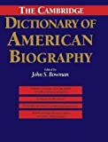 img - for The Cambridge Dictionary of American Biography 1st edition by Bowman, John S. (1995) Hardcover book / textbook / text book