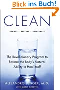 Clean (Enhanced Edition): The Revolutionary Program to Restore the Body's Natural Ability to Heal Itself