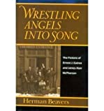 img - for Wrestling Angels into Song: Fictions of Ernest J.Gaines and James Alan McPherson (Penn Studies in Contemporary American Fiction) (Hardback) - Common book / textbook / text book