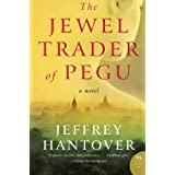 The Jewel Trader Of Pegu: A Novelby Jeffrey Hantover