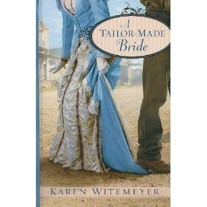 a-taylor-made-bride-by-karen-witemeyer-2010-08-02