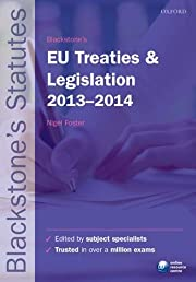 Blackstone's EU Treaties and Legislation 2013-2014 (Blackstone's Statute Series)