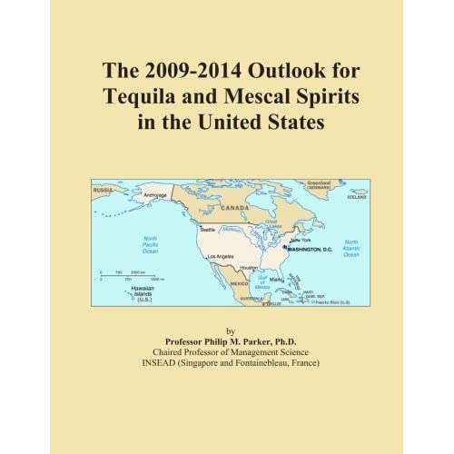 The 2009-2014 Outlook for Tequila and Mescal Spirits in the United States Icon Group International