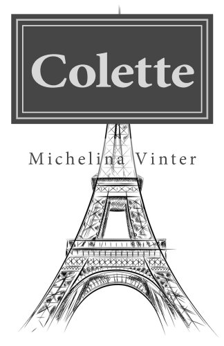 Free Romance Excerpt Featuring Michelina Vinter's Colette – A Delicious Blend of Action, Adventure And Romance