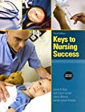 img - for Keys to Nursing Success, Revised Edition (3rd Edition) [Paperback] [2009] 3 Ed. Janet R. Katz Ph.D. RN C, Carol Carter, Sarah Kravits, Joyce Bishop, Judy Block book / textbook / text book