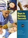 img - for Keys to Nursing Success, Revised Edition (3rd Edition) [Paperback] [2009] 3 Ed. Janet R. Katz Ph.D. RN C, Carol Carter, Sarah Kravits, Joyce Bishop, Judy Block book / textbook / text book