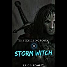 Storm Witch: The Exiled Crown, Book 2 Audiobook by Eric S. Fomley Narrated by Charlie Boswell